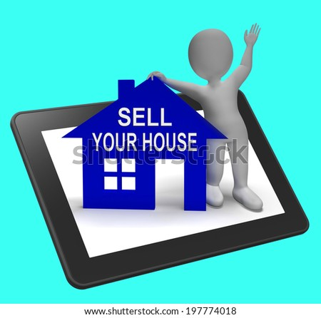 Sell Your House Home Tablet Showing Putting Property On The Market - stock photo
