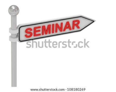 SEMINAR arrow sign with letters on isolated white background
