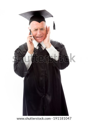 Senior male graduate trying to listen with talking on a mobile phone