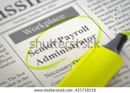 Senior Payroll Administrator - Jobs in Newspaper, Circled with a Yellow Highlighter. Blurred Image. Selective focus. Hiring Concept. 3D Render. - stock photo