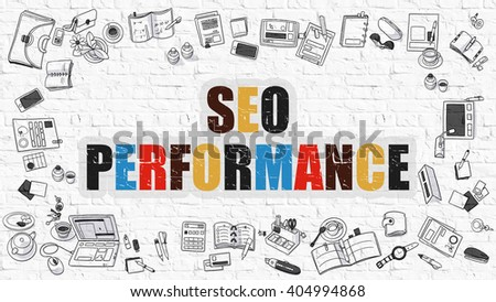 SEO Performance Concept. Modern Line Style Illustration. Multicolor SEO - Search Engine Optimization - Performance Drawn on White Brick Wall. Doodle Design. - stock photo