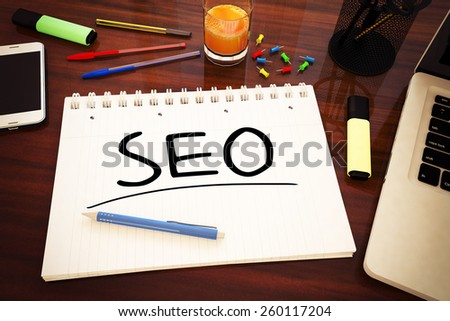 SEO - Search Engine Optimization - handwritten text in a notebook on a desk - 3d render illustration. - stock photo