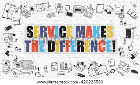 Service Makes The Difference Concept. Service Makes The Difference Drawn on White Brick Wall. Service Makes The Difference in Multicolor. Doodle Design Style of Service Makes The Difference. - stock photo
