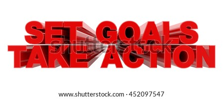 SET GOALS TAKE ACTION red word on white background illustration 3D rendering