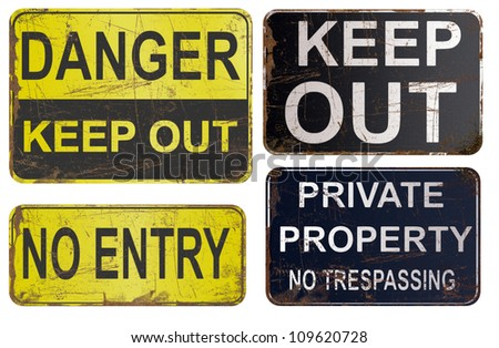 Set of rusty sign, danger, keep out, private property. - stock photo