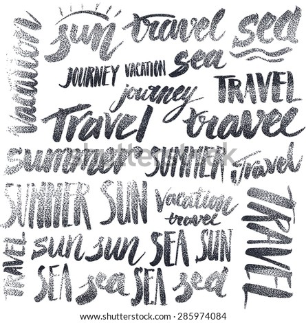 Set of signs handmade calligraphy: travel, vacation, sun, sea - stock photo