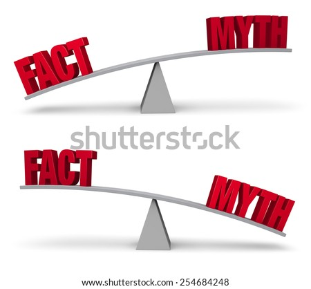 "Set of two images. In each, a red ""FACT"" and ""MYTH"" sit on opposite ends of a gray balance board.  In one image, ""FACT"" outweighs ""MYTH"" in the other, ""MYTH"" outweighs ""FACT"". Isolated on white. - stock photo"