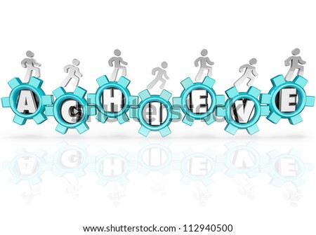 Several people march on gears spelling the word Achieve to symbolize completing a mission or achieving an important goal in business or in life - stock photo