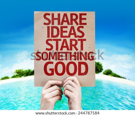 Share Ideas Start Something Good card with a beach on background - stock photo