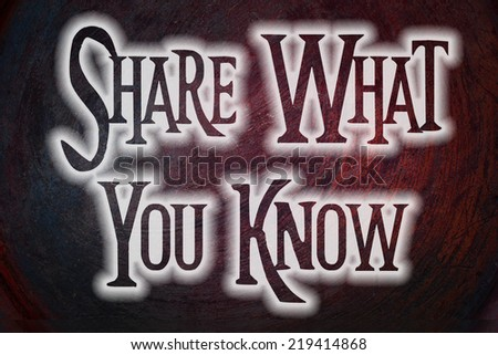 Share What You Know Concept text on background - stock photo