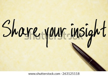 share your insight text write on paper  - stock photo