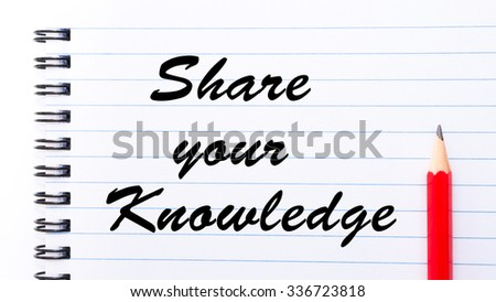 Share Your Knowledge written on notebook page, red pencil on the right. Motivational Concept image