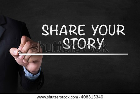 SHARE YOUR STORY and Businessman drawing  Page on blackboard