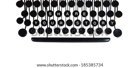 Share your story spelled on a vintage keyboard on white - stock photo