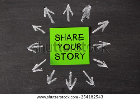 Share Your Story sticky note pasted on a blackboard background with a lot chalk arrows.