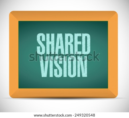 shared vision board sign illustration design over a white background - stock photo