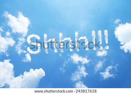 Shhh clouds word on sky. - stock photo