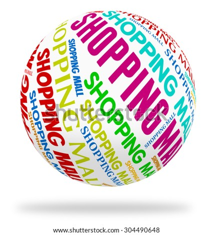 Shopping Mall Sphere Meaning Retail Sales And Selling