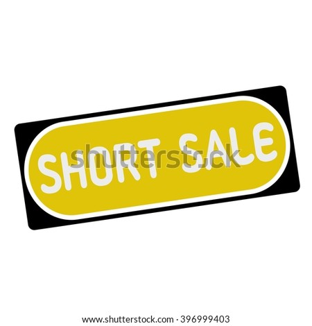 short sale white wording on yellow background  black frame