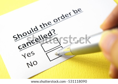 Should the order be cancelled? No