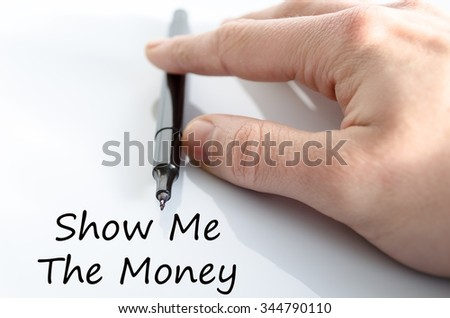 Show me the money text concept isolated over white background - stock photo