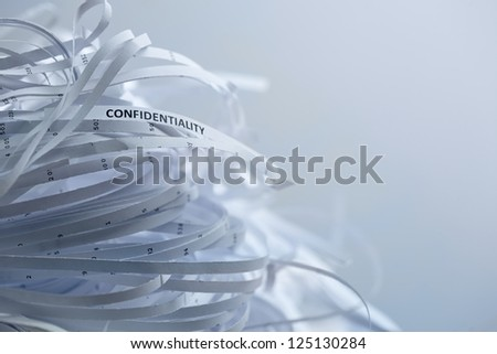 Shredded paper series - confidentiality.