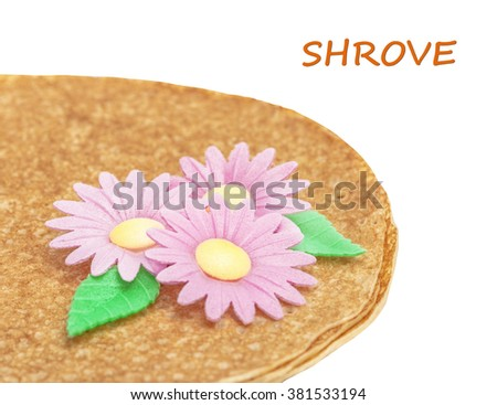 Shrovetide, Maslenitsa, fishnet pancake, flapjack,slapjack, with wafer flowers isolated on the white - stock photo