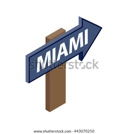 Sign arrow Miami icon in isometric 3d style isolated on white background. City symbol - stock photo