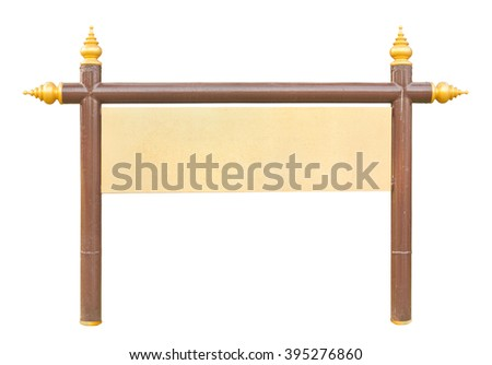 Sign board on brown iron stand with Thai style golden apex isolated on white - stock photo