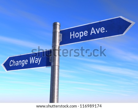 Sign change and hope over blue sky