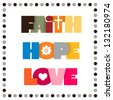 Sign for faith, hope, and love. - stock photo