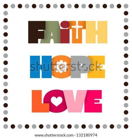 Love And Faith Quotes Best Faith Hope Love Stock Images Royaltyfree Images & Vectors