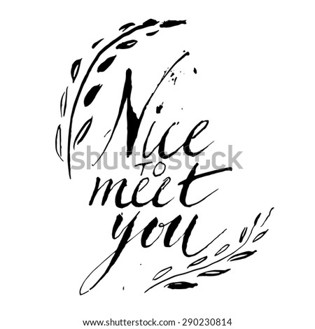 "Sign - handmade calligraphy ""Nice to meet you"" - stock photo"