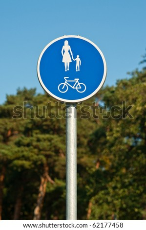 Sign indicating road for pedestrians and bicycles