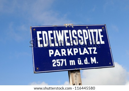 Sign of Edelweisspitze at Grossglockner in Austria, Parkplatz means parking lot