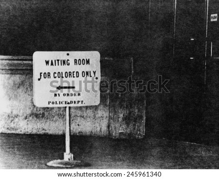 Sign reading 'waiting room for colored only, by order Police Dept.' Ca. 1940s or 1950s.