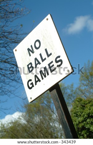 Sign saying 'No Ball Games'