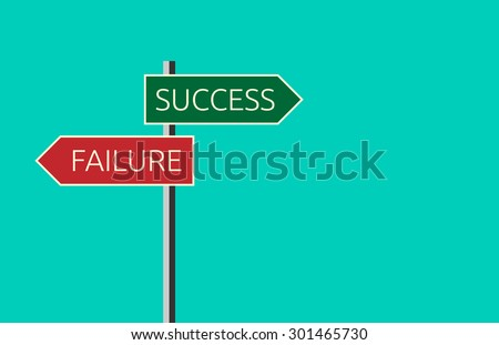 Sign showing directions to success and to failure on turquoise blue background. Choice, success and faith concept. Flat style