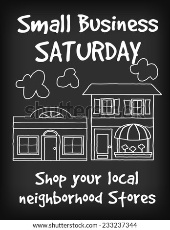 Sign, Small Business Saturday chalk board, slate background with text advertising to support local neighborhood main street shops and stores. - stock photo