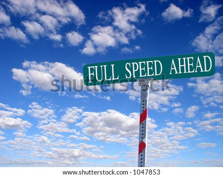"sign that reads ""Full Speed Ahead"""
