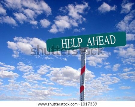 "sign that reads ""Help Ahead"""