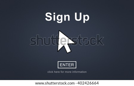 Sign Up Register Join Applicant Enroll Enter Membership Concept - stock photo