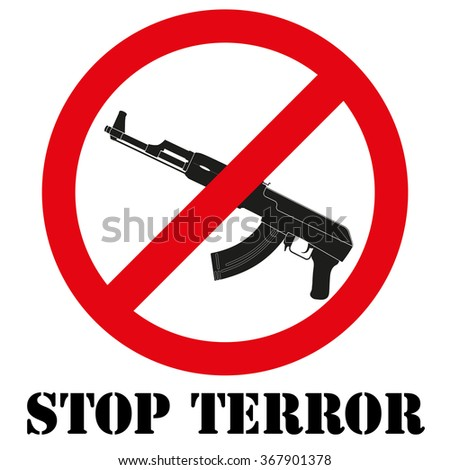Sign with gun and symbol Stop terrorism. Graphic symbol.  illustration Isolated on white background.