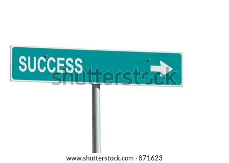 "Sign with ""Success"" stenciled on.  Sign's original reflective white texture used in text for realism."
