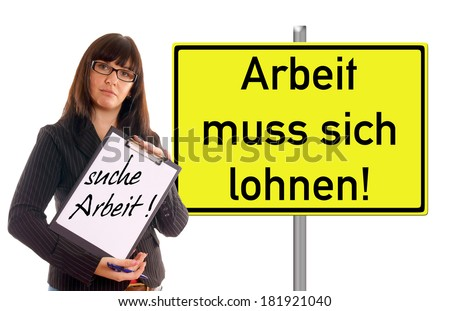 Sign with the german words make work pay and woman with clipboard and the german words looking for a Job / make work pay - stock photo
