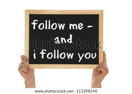 sign with the words follow me and i follow you