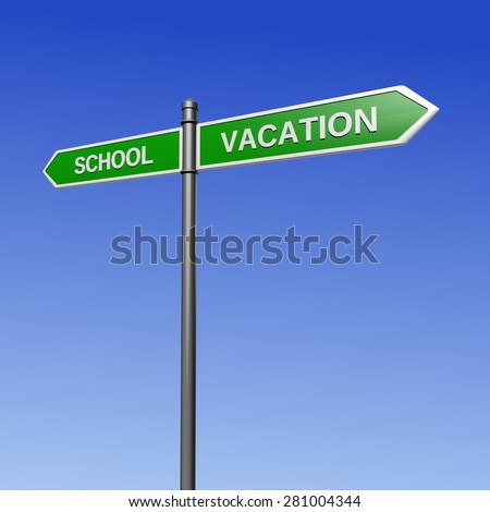 Signpost pointing the way - from school for the vacation. - stock photo