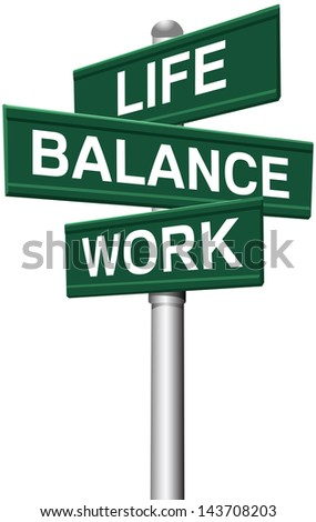 Signs choose between Work Life or Balance directions