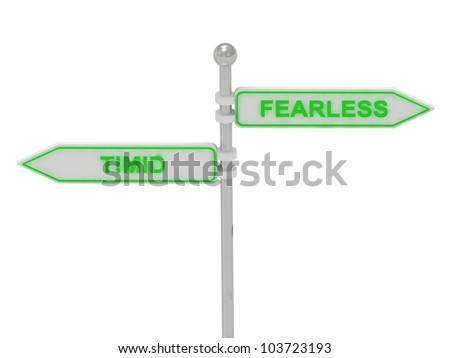"Signs with green ""TIMID"" and ""FEARLESS"" pointing in opposite directions, Isolated on white background, 3d rendering"