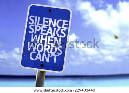 Silence Speaks When Words Cant sign with a beach on background